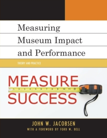 Measuring Museum Impact and Performance : Theory and Practice, Paperback Book