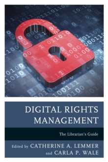 Digital Rights Management : The Librarian's Guide, Hardback Book