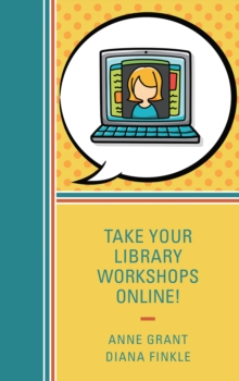 Take Your Library Workshops Online!, Paperback Book