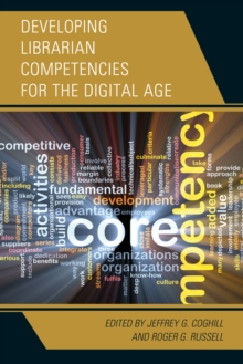 Developing Librarian Competencies for the Digital Age, Hardback Book