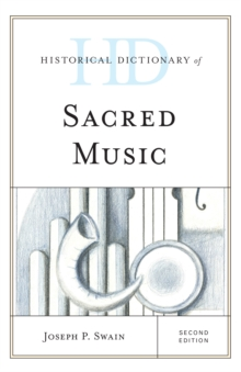 Historical Dictionary of Sacred Music, Hardback Book
