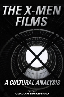 The X-Men Films : A Cultural Analysis, Hardback Book
