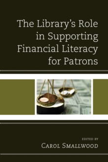 The Library's Role in Supporting Financial Literacy for Patrons, Hardback Book