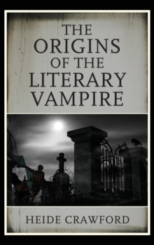 The Origins of the Literary Vampire, Hardback Book