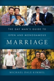 The Gay Man's Guide to Open and Monogamous Marriage, Hardback Book