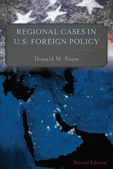 Regional Cases in U.S. Foreign Policy, Paperback Book