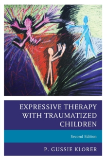 Expressive Therapy with Traumatized Children, Paperback / softback Book