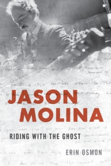 Jason Molina : Riding with the Ghost, Hardback Book