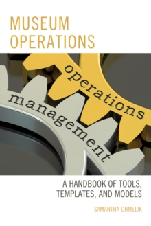 Museum Operations : A Handbook of Tools, Templates, and Models, Hardback Book