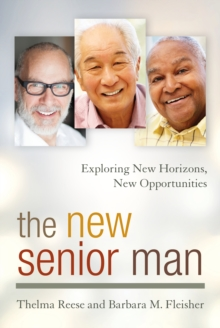 The New Senior Man : Exploring New Horizons, New Opportunities, Hardback Book