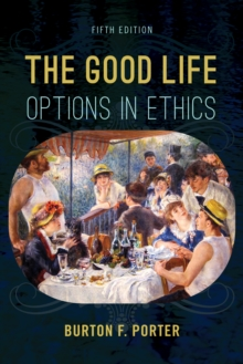 The Good Life : Options in Ethics, Paperback / softback Book