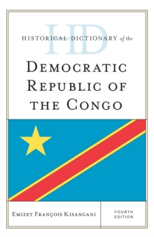 Historical Dictionary of the Democratic Republic of the Congo, Hardback Book