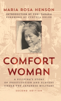 Comfort Woman : A Filipina's Story of Prostitution and Slavery Under the Japanese Military, Hardback Book