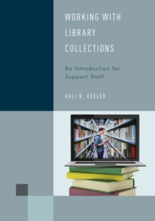 Working with Library Collections : An Introduction for Support Staff, Hardback Book