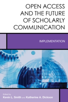 Open Access and the Future of Scholarly Communication : Implementation, Hardback Book