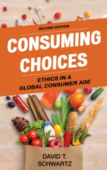 Consuming Choices : Ethics in a Global Consumer Age, Paperback / softback Book