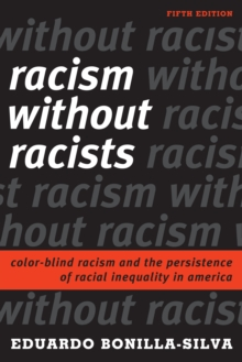Racism without Racists : Color-Blind Racism and the Persistence of Racial Inequality in America, Hardback Book