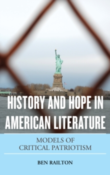 History and Hope in American Literature : Models of Critical Patriotism, Hardback Book