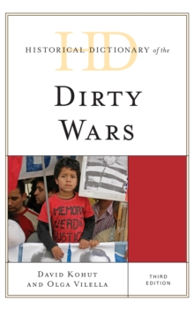 Historical Dictionary of the Dirty Wars, Hardback Book