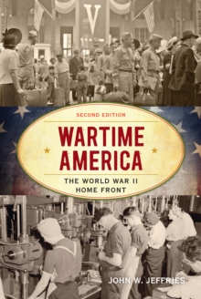 Wartime America : The World War II Home Front, Paperback Book