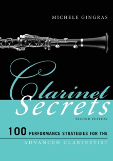 Clarinet Secrets : 100 Performance Strategies for the Advanced Clarinetist, Paperback Book