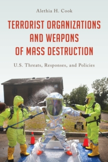 Terrorist Organizations and Weapons of Mass Destruction : U.S. Threats, Responses, and Policies, Hardback Book