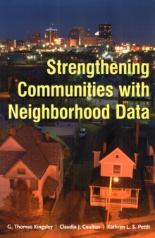 Strengthening Communities with Neighborhood Data, Hardback Book