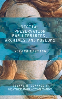 Digital Preservation for Libraries, Archives, and Museums, Hardback Book
