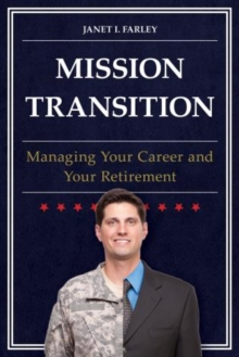 Mission Transition : Managing Your Career and Your Retirement, Hardback Book