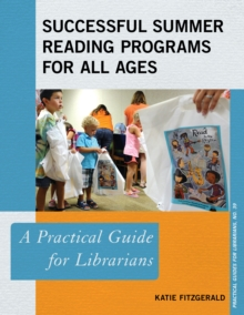 Successful Summer Reading Programs for All Ages : A Practical Guide for Librarians, Paperback Book