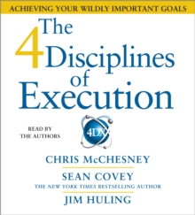 The 4 Disciplines of Execution : Achieving Your Wildly Important Goals, CD-Audio Book