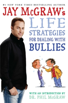 Jay McGraw's Life Strategies for Dealing with Bullies, EPUB eBook