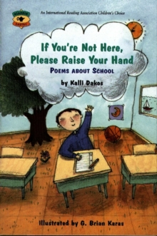 If You're Not Here, Please Raise Your Hand : Poems About School, EPUB eBook