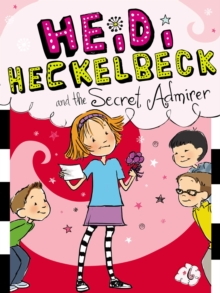 Heidi Heckelbeck and the Secret Admirer, EPUB eBook
