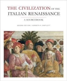 The Civilization of the Italian Renaissance : A Sourcebook, Paperback / softback Book