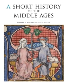 A Short History of the Middle Ages, Fourth Edition, Paperback Book