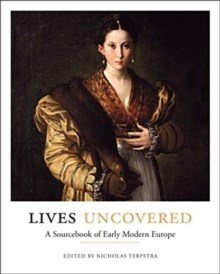 Lives Uncovered : A Sourcebook of Early Modern Europe, Paperback / softback Book