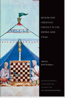 Muslim and Christian Contact in the Middle Ages : A Reader, Hardback Book