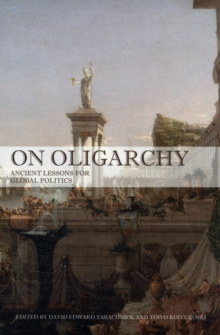 On Oligarchy : Ancient Lessons for Global Politics, Paperback / softback Book