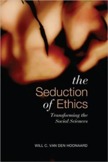 Seduction of Ethics : Transforming the Social Sciences, Paperback / softback Book