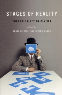 Stages of Reality : Theatricality in Cinema, Paperback Book
