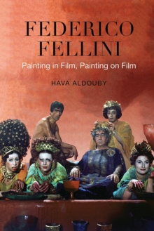 Federico Fellini : Painting in Film, Painting on Film, Paperback / softback Book