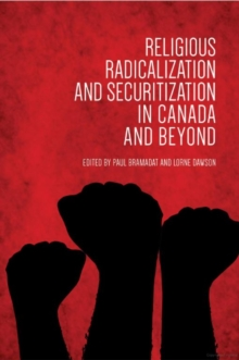 Religious Radicalization and Securitization in Canada and Beyond, Paperback / softback Book