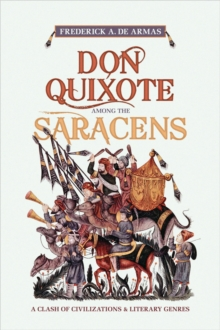 Don Quixote Among the Saracens : A Clash of Civilizations and Literary Genres, Paperback / softback Book