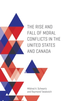 The Rise and Fall of Moral Conflicts in the United States and Canada, PDF eBook