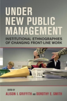 Under New Public Management : Institutional Ethnographies of Changing Front-Line Work, Paperback / softback Book