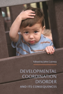 Developmental Coordination Disorder and its Consequences, Paperback / softback Book