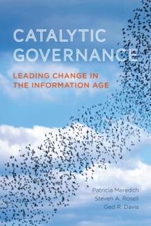 Catalytic Governance : Leading Change in the Information Age, Paperback / softback Book