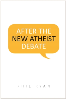 After the New Atheist Debate, Paperback / softback Book