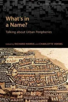 What's in a Name? : Talking about Urban Peripheries, Paperback / softback Book